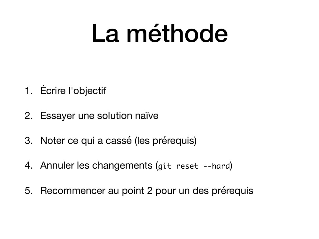La méthode 1. Écrire l'objectif  2. Essayer une...