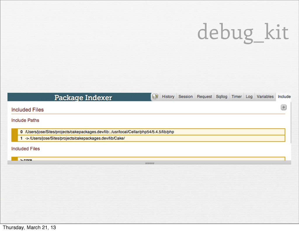 debug_kit Thursday, March 21, 13