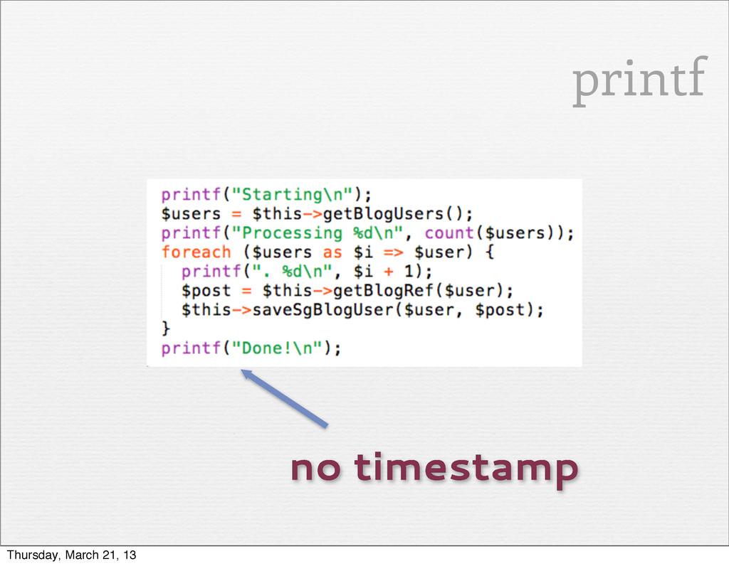 no timestamp printf Thursday, March 21, 13