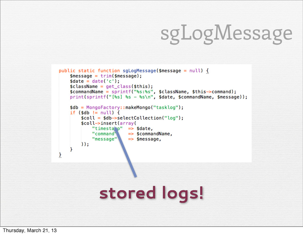 stored logs! sgLogMessage Thursday, March 21, 13