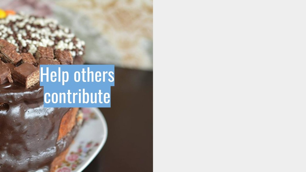 Help others contribute