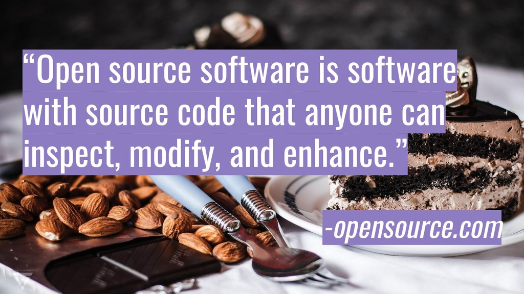 """""""Open source software is software with source c..."""