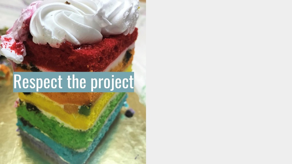 Respect the project