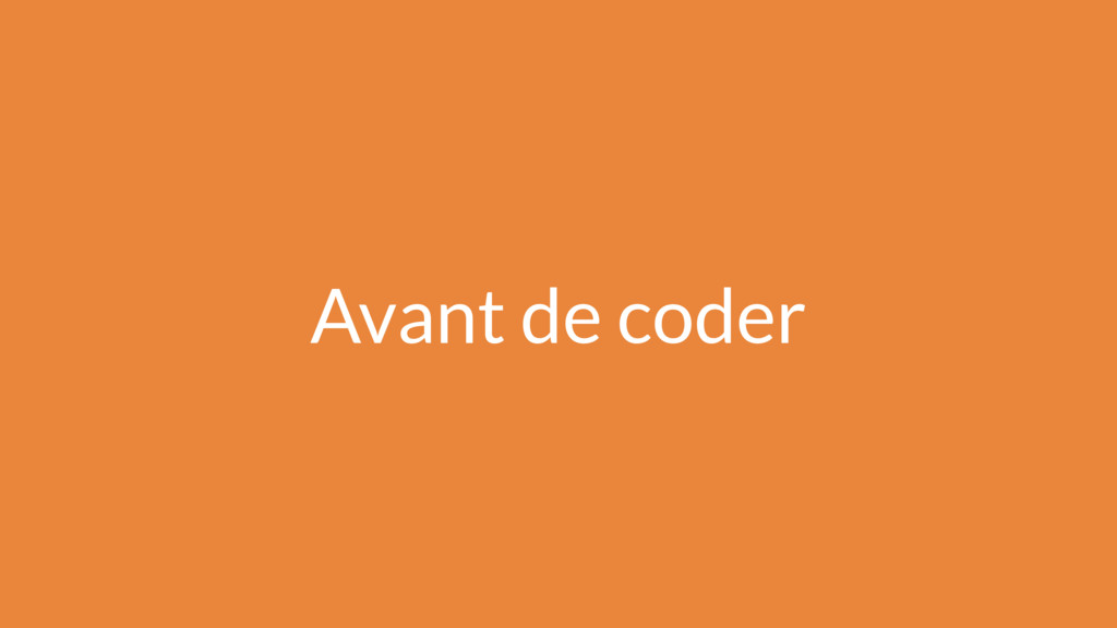 Avant de coder
