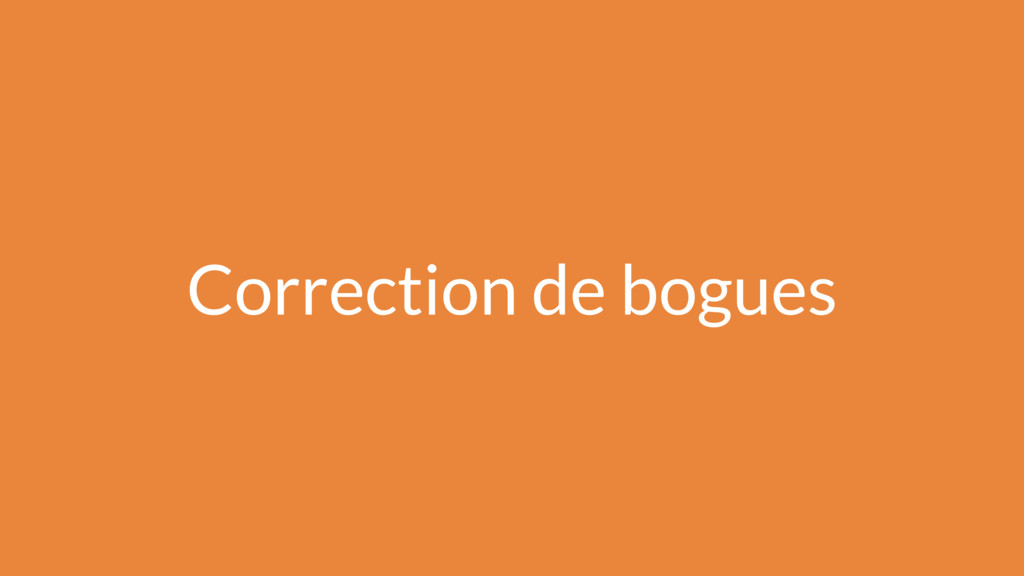 Correction de bogues