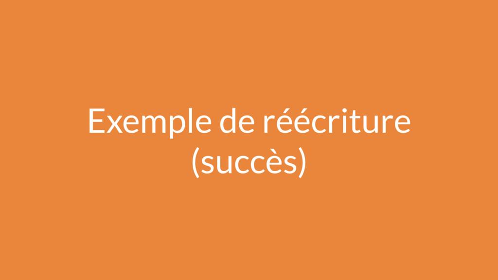 Exemple de réécriture (succès)