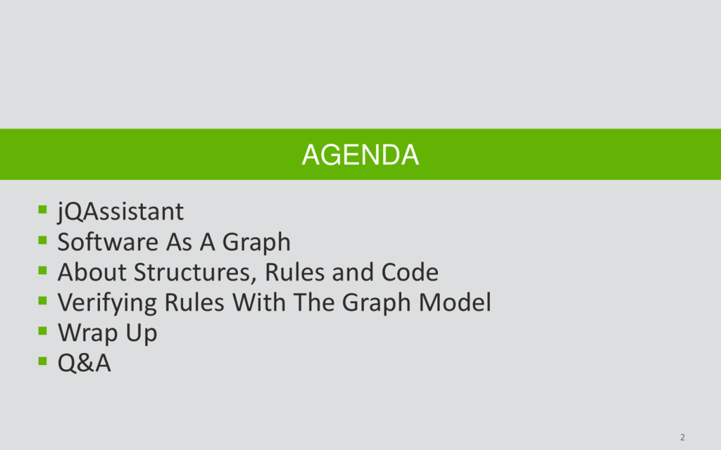 2 AGENDA  jQAssistant  Software As A Graph  ...