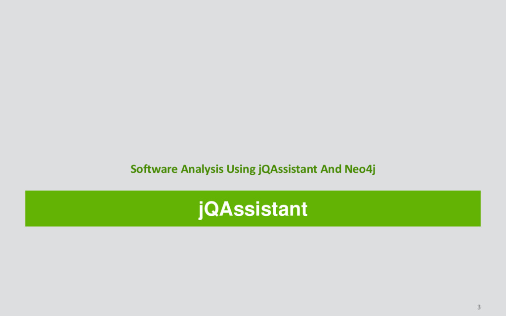 jQAssistant Software Analysis Using jQAssistant...