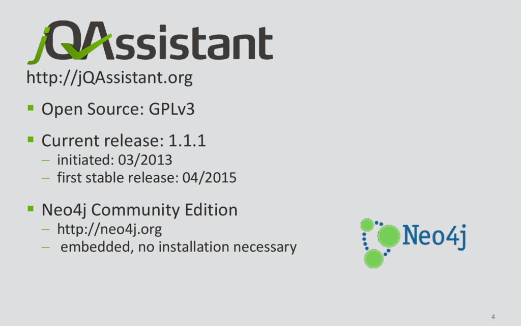 4 http://jQAssistant.org  Open Source: GPLv3 ...