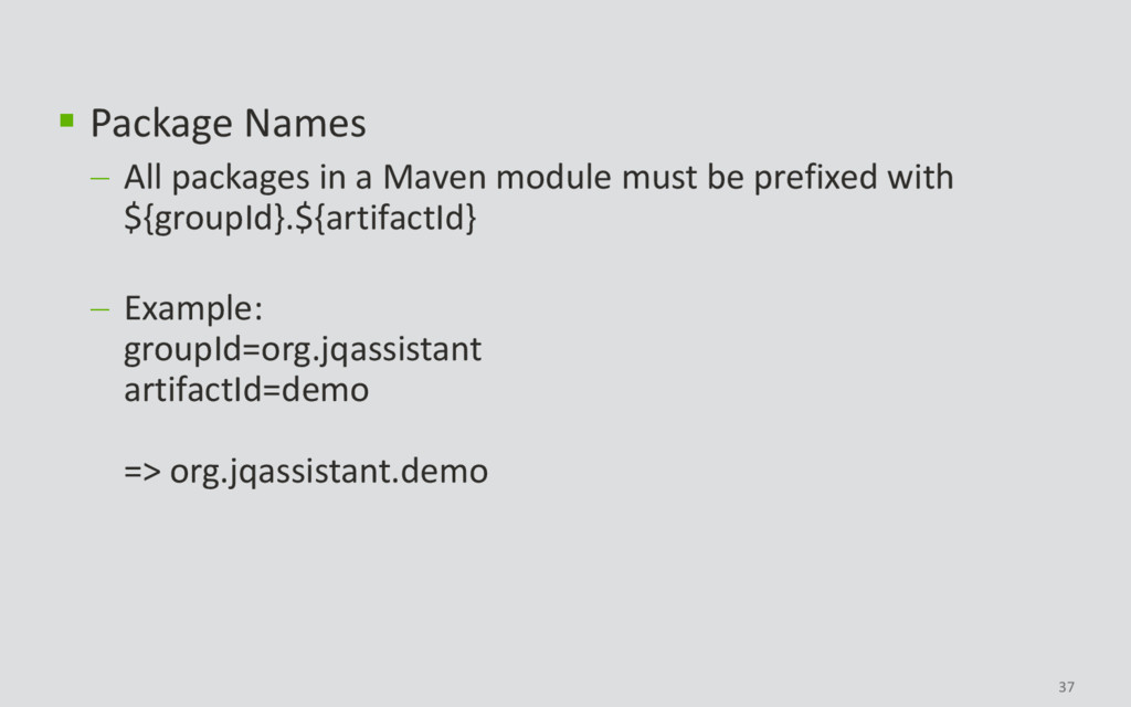 37  Package Names  All packages in a Maven mo...