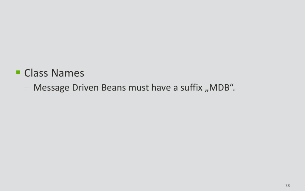 38  Class Names  Message Driven Beans must ha...