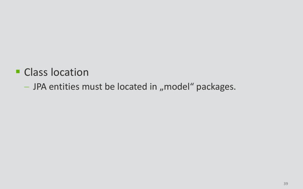 39  Class location  JPA entities must be loca...
