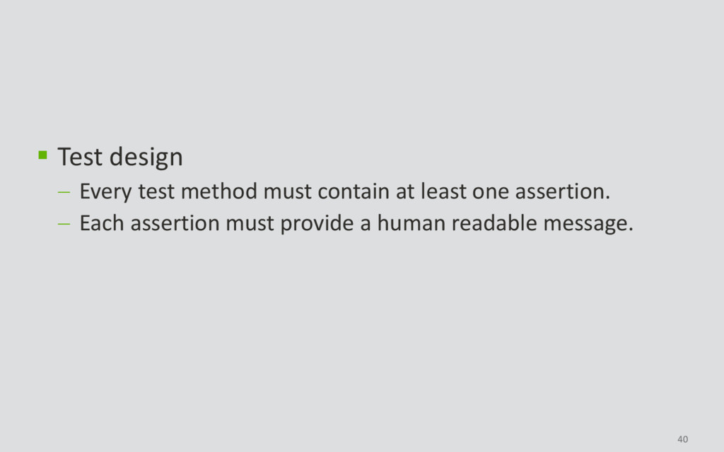 40  Test design  Every test method must conta...