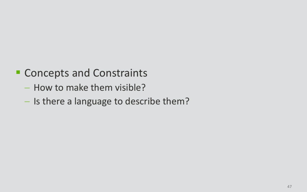 47  Concepts and Constraints  How to make the...