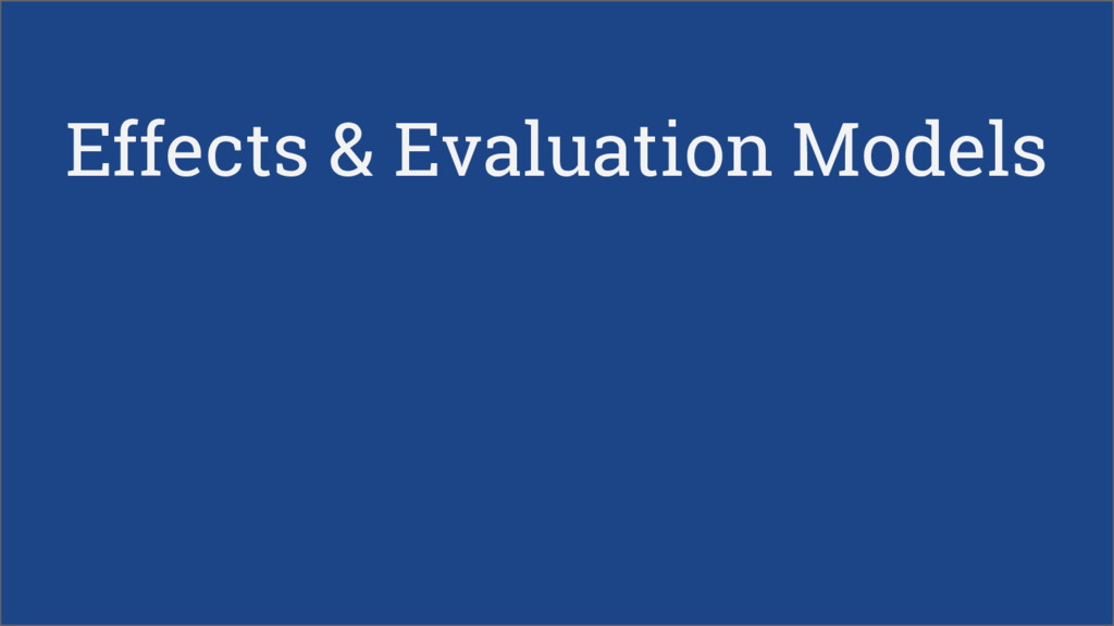 Effects & Evaluation Models