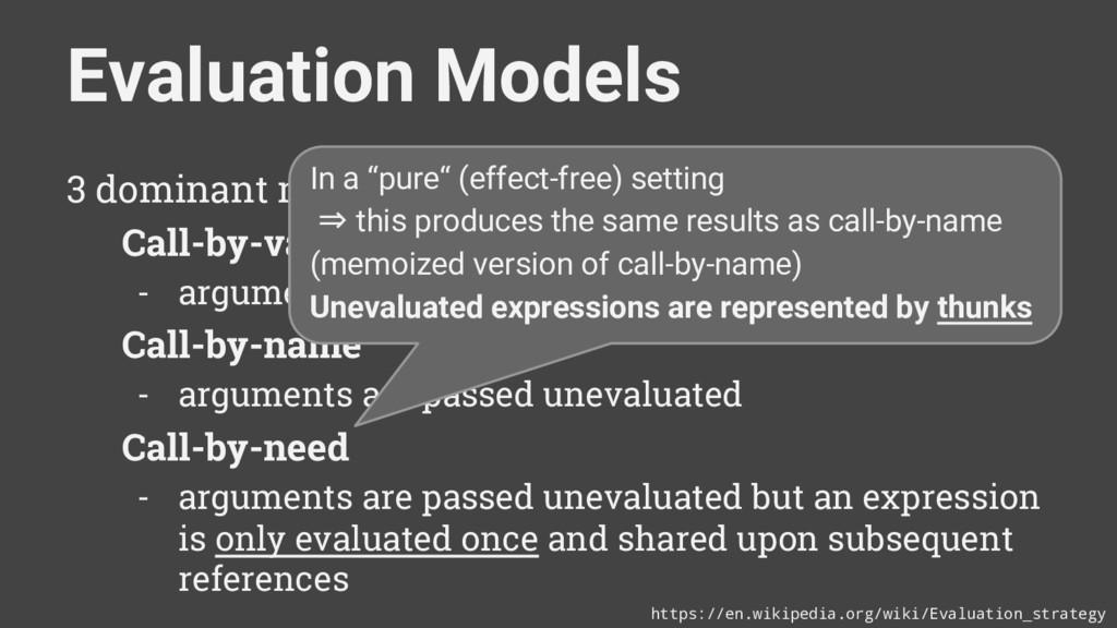 Evaluation Models 3 dominant models: Call-by-va...