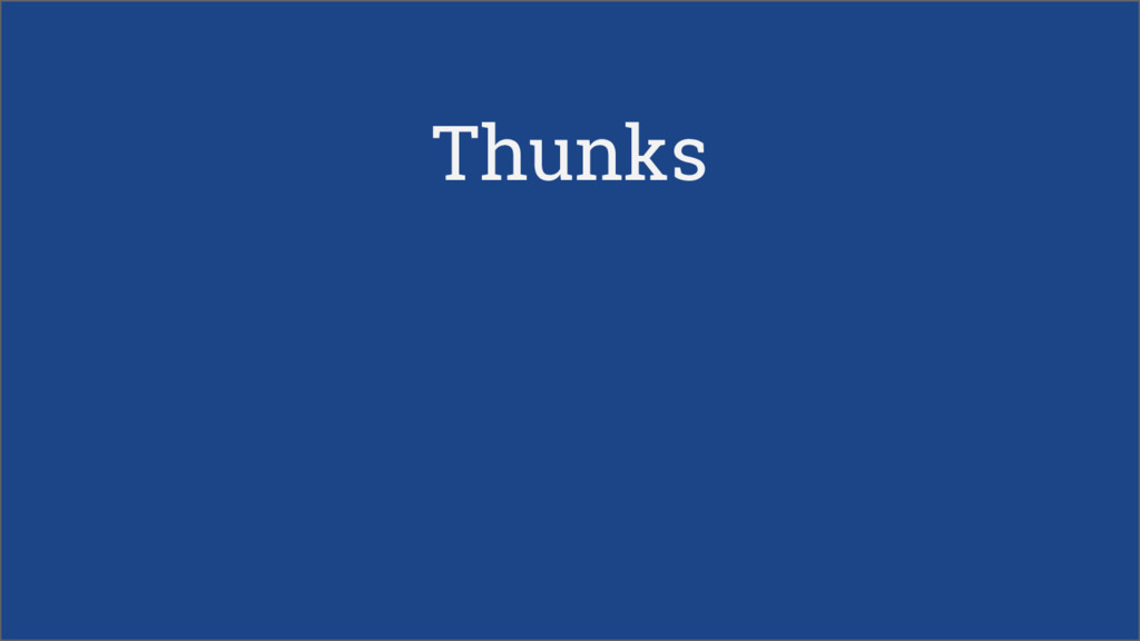 Thunks