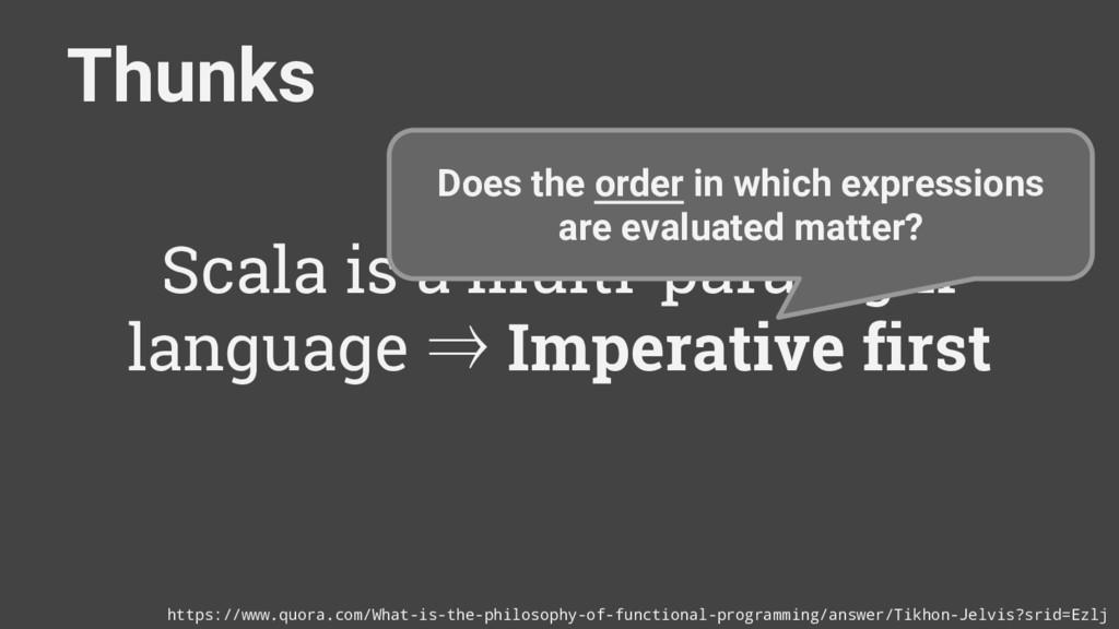 Thunks Scala is a multi-paradigm language ⇒ Imp...