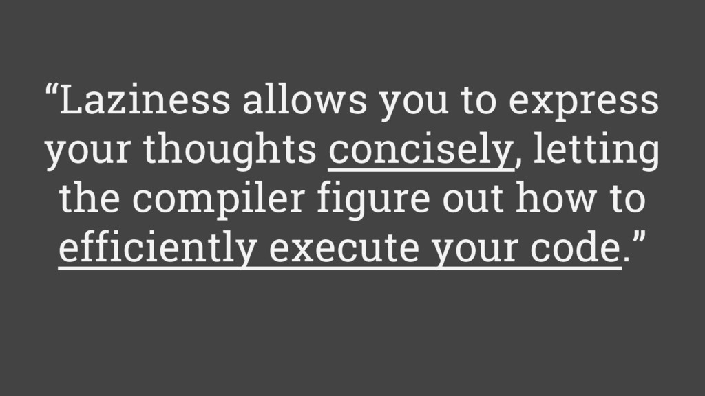 """""""Laziness allows you to express your thoughts c..."""