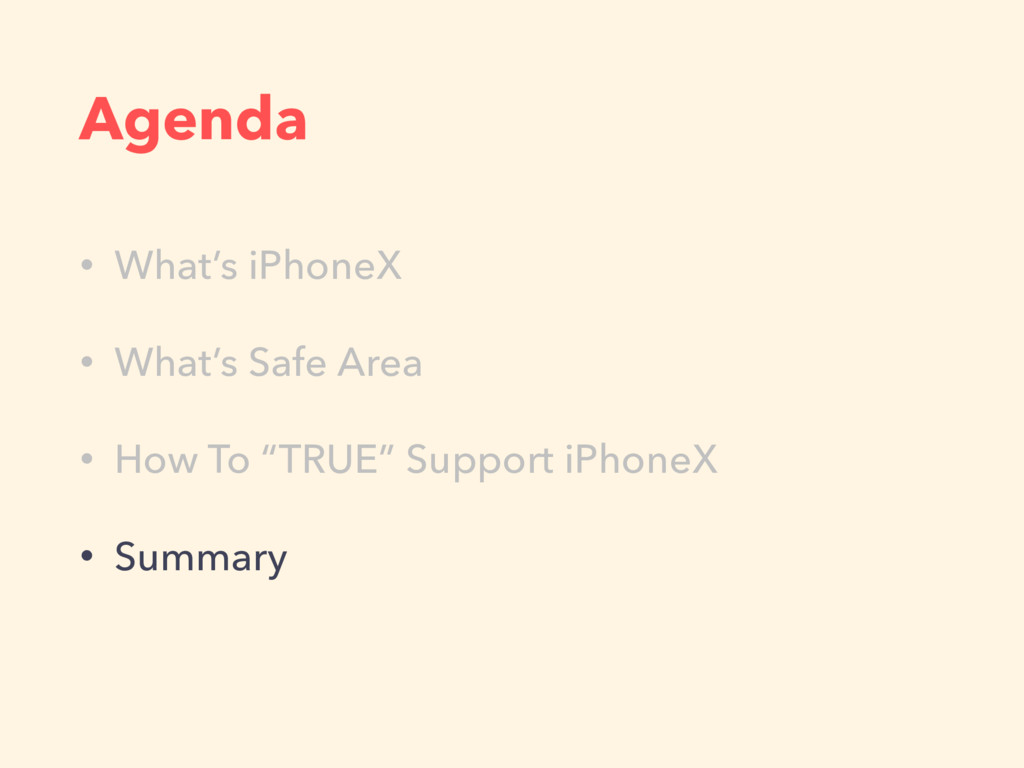 Agenda • What's iPhoneX • What's Safe Area • Ho...