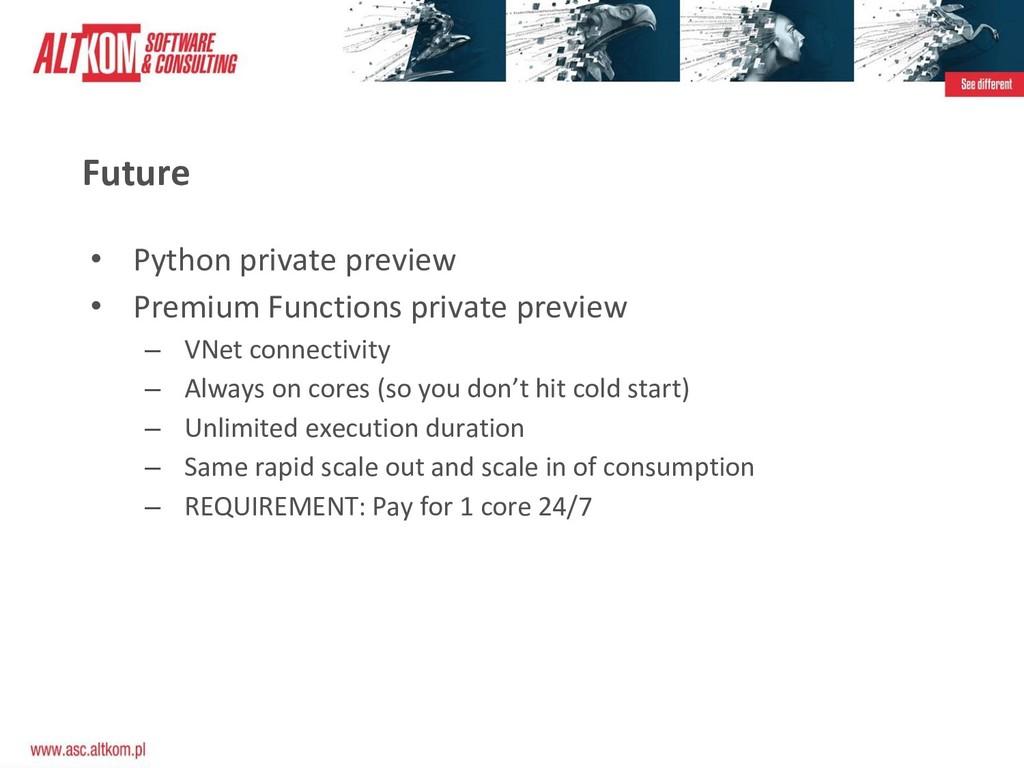 Future • Python private preview • Premium Funct...