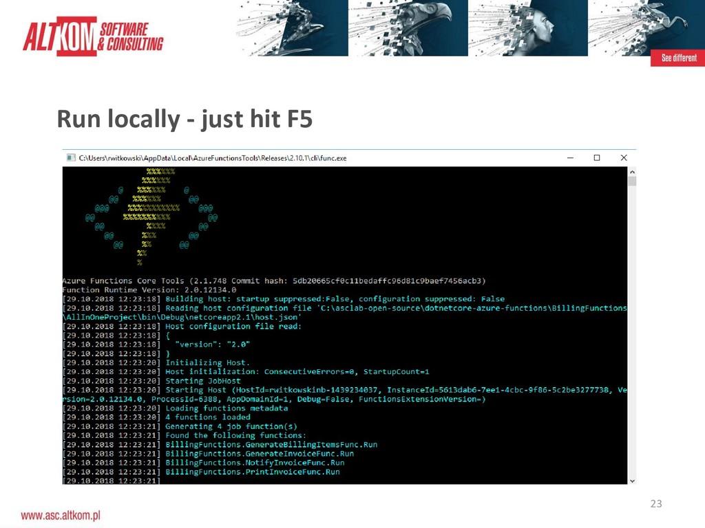 23 Run locally - just hit F5