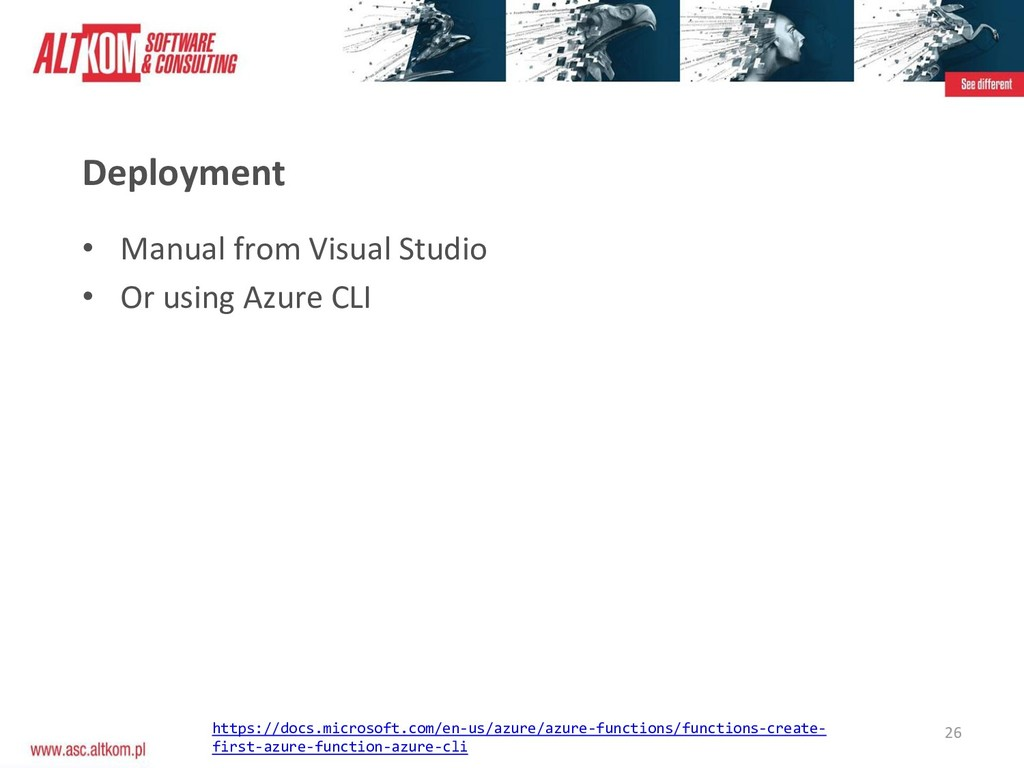 26 Deployment • Manual from Visual Studio • Or ...