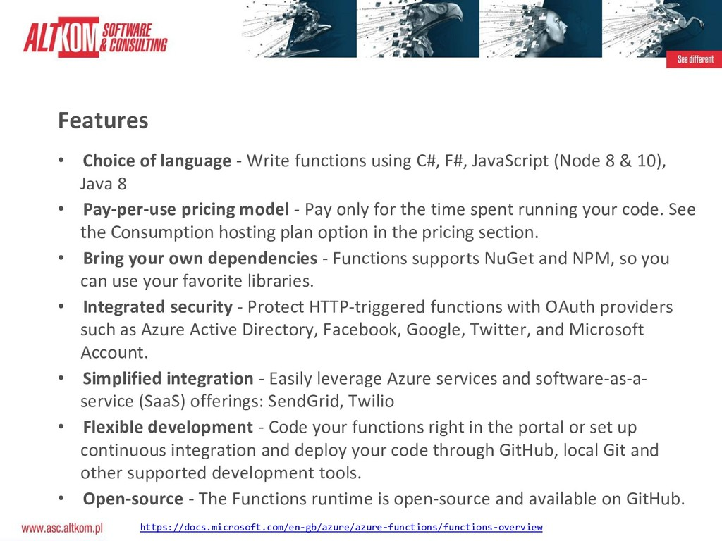 Features • Choice of language - Write functions...