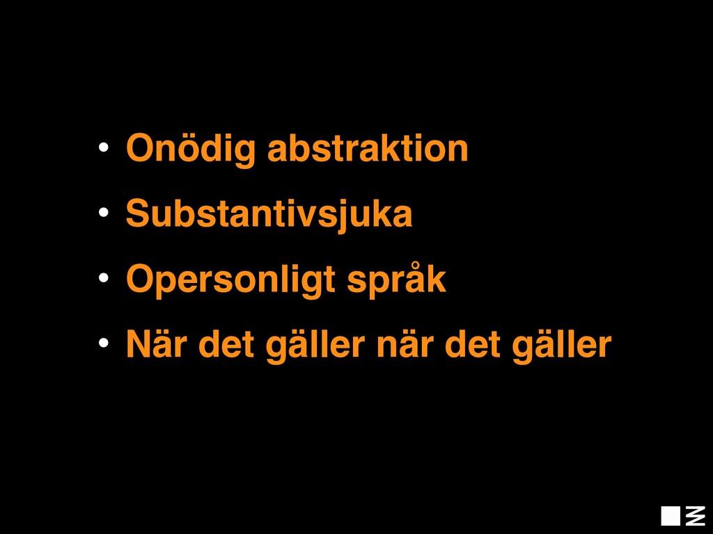 • Onödig abstraktion • Substantivsjuka • Operso...