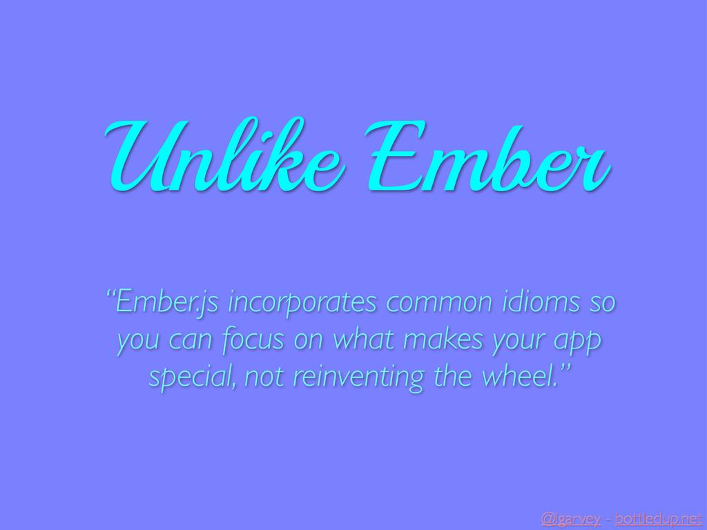 """@lgarvey - bottledup.net """"Ember.js incorporates..."""