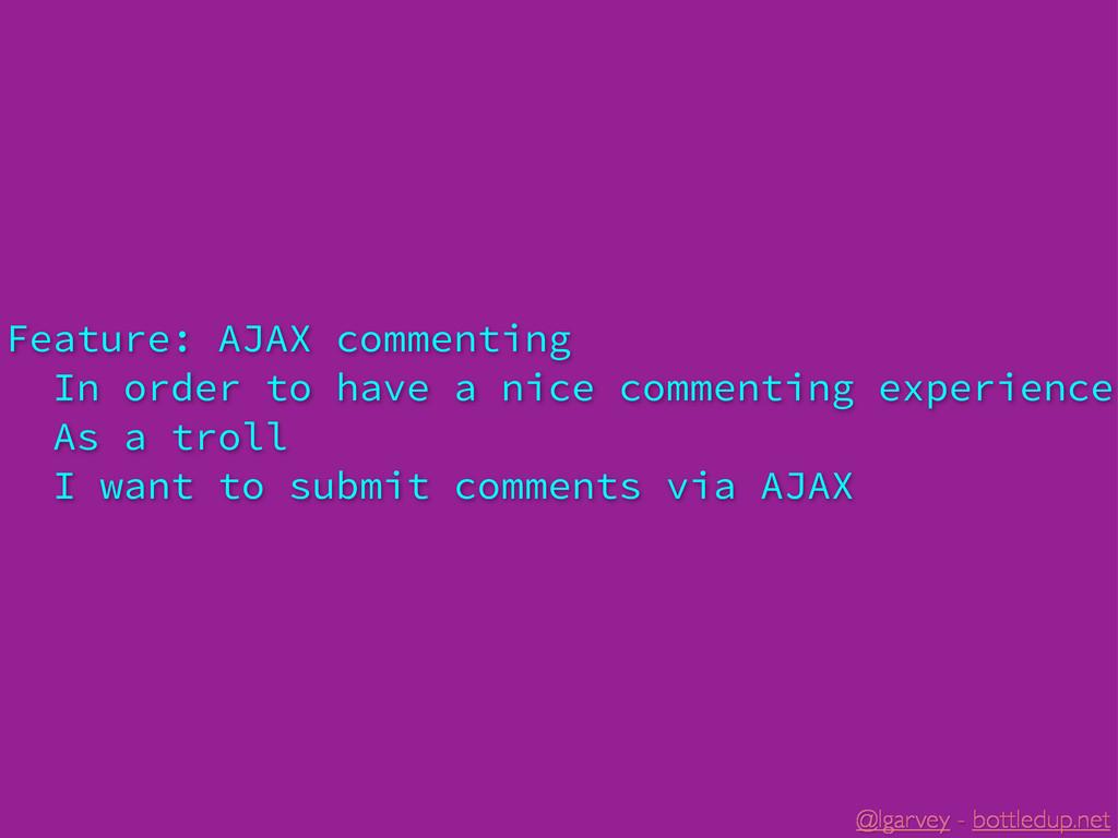 @lgarvey - bottledup.net Feature: AJAX commenti...
