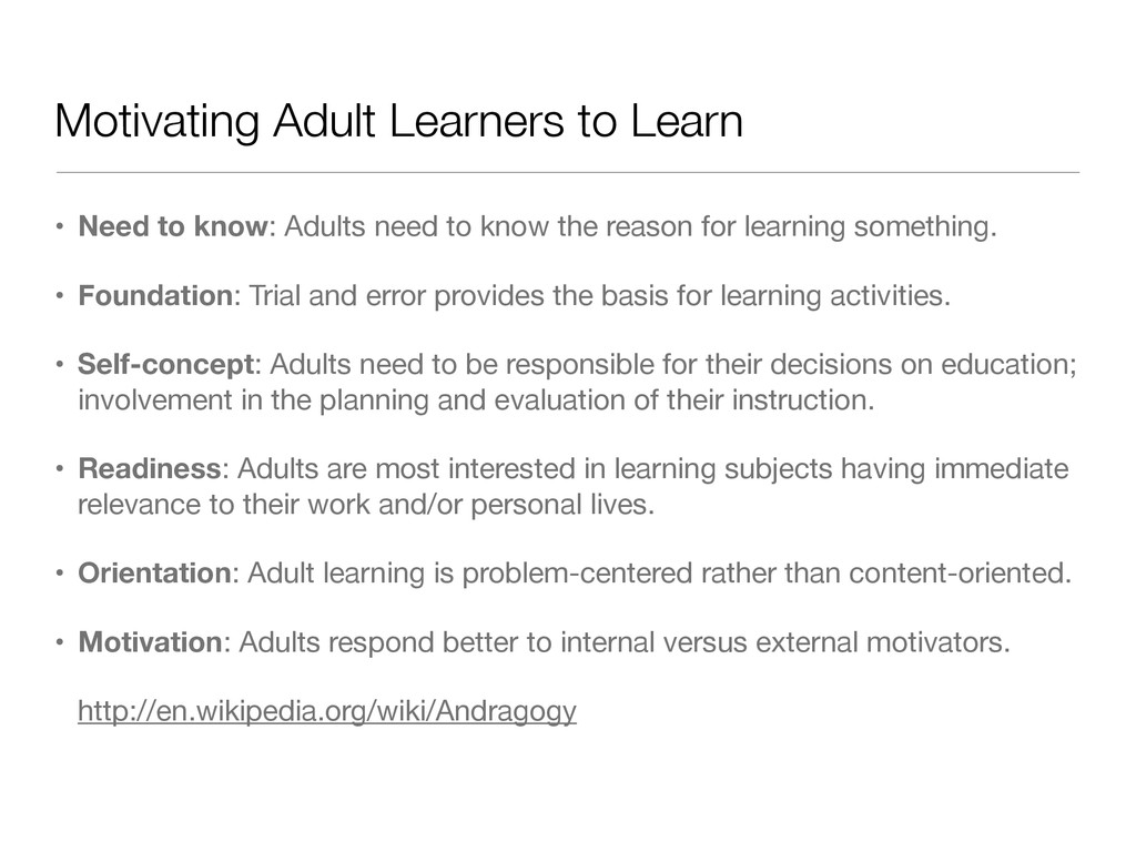 Motivating Adult Learners to Learn • Need to kn...