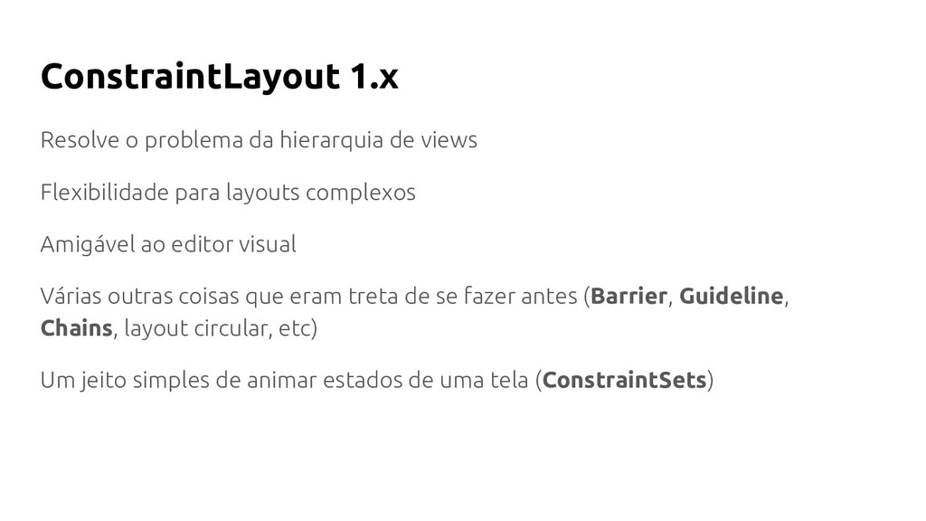 ConstraintLayout 1.x Resolve o problema da hier...