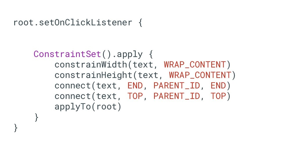 root.setOnClickListener { ConstraintSet().apply...