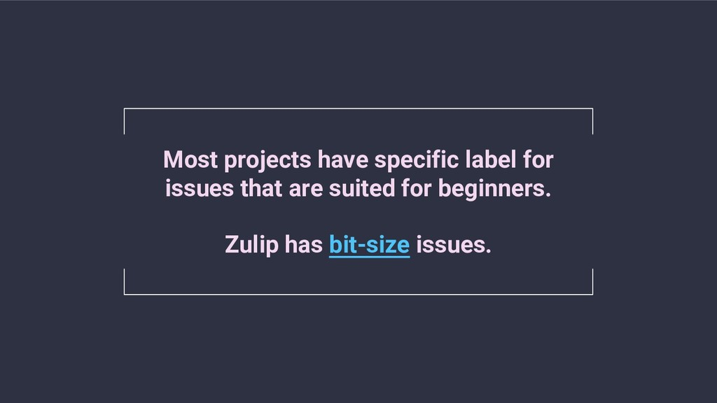 @hackerkid Most projects have specific label fo...