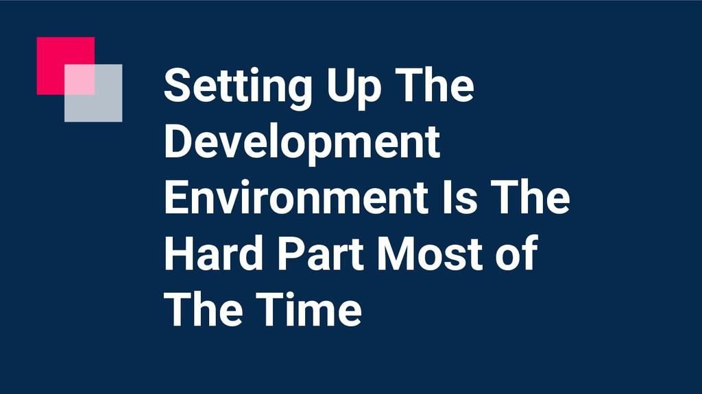 @hackerkid Setting Up The Development Environme...