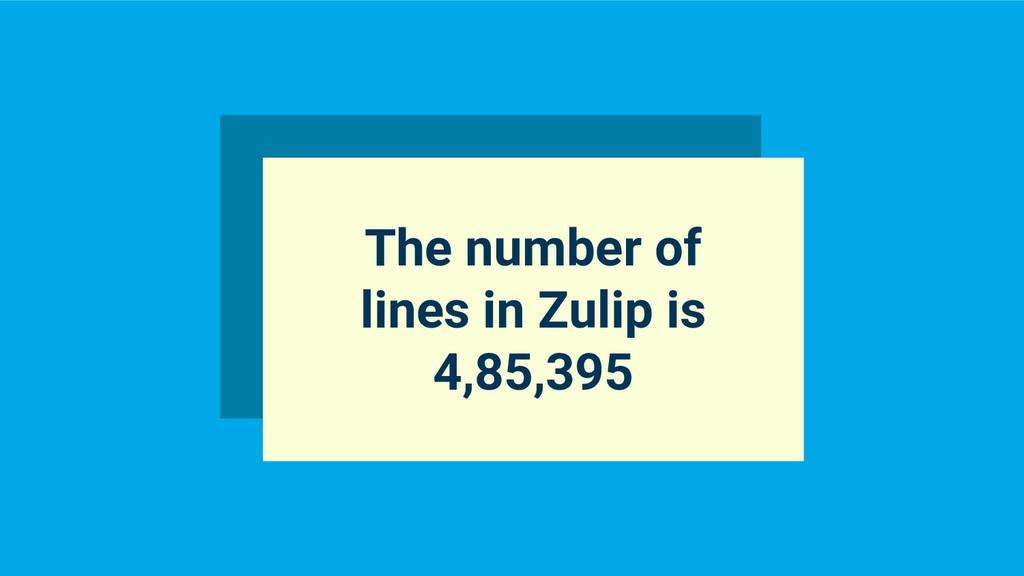 @hackerkid The number of lines in Zulip is 4,85...