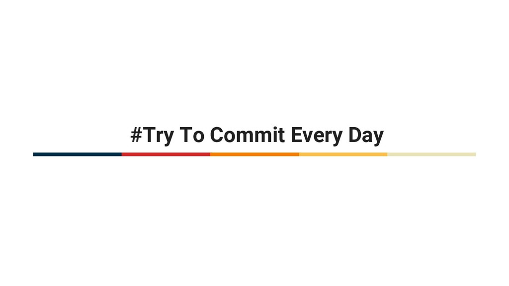 @hackerkid #Try To Commit Every Day