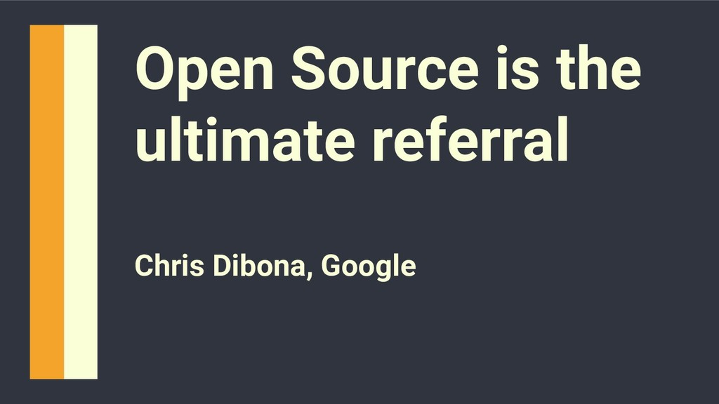 @hackerkid Open Source is the ultimate referral...