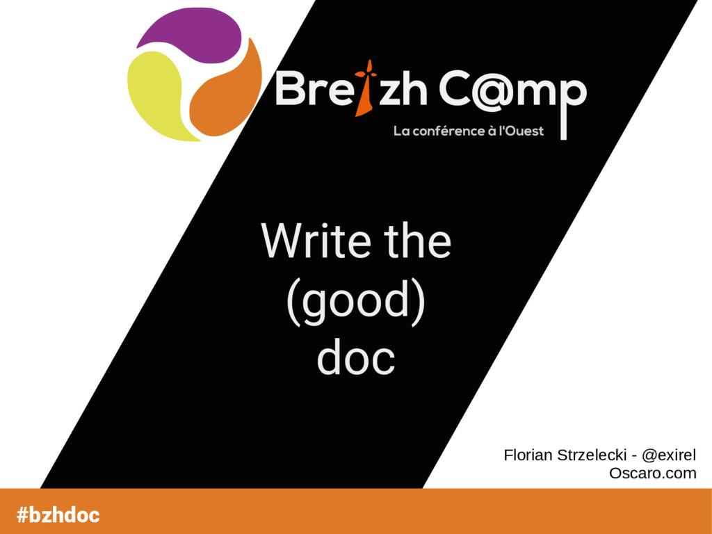 Write the (good) doc #bzhdoc Florian Strzelecki...
