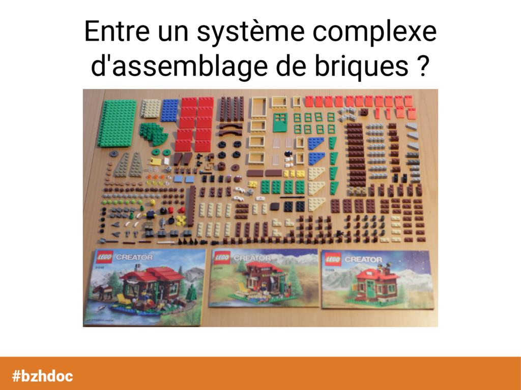 #bzhdoc Entre un système complexe d'assemblage ...