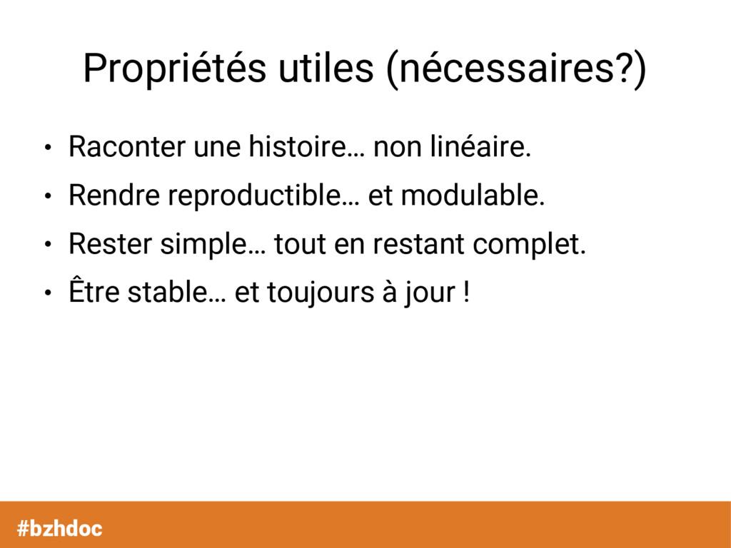 Propriétés utiles (nécessaires?) ● Raconter une...