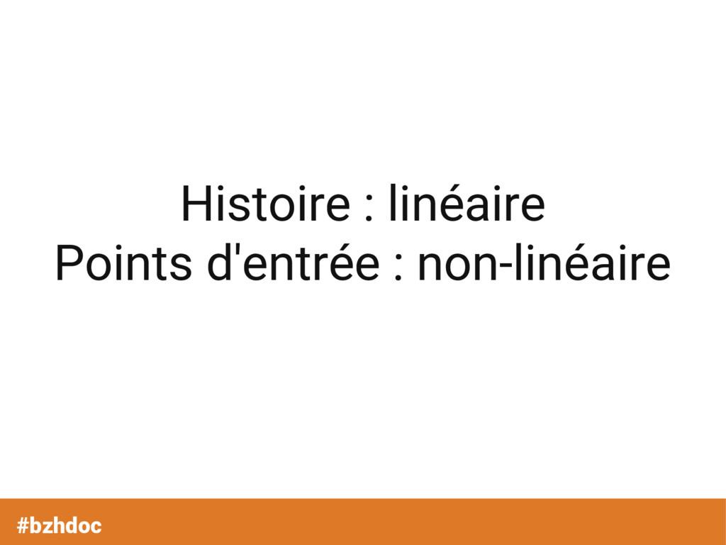 Histoire : linéaire Points d'entrée : non-linéa...