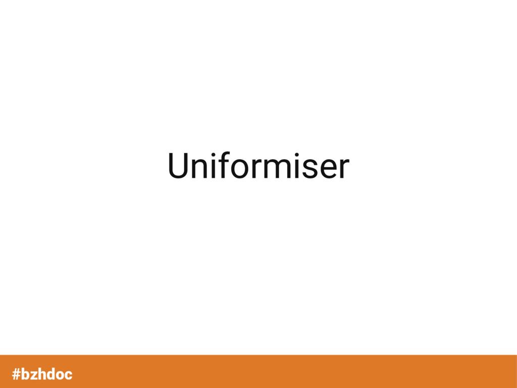 Uniformiser #bzhdoc