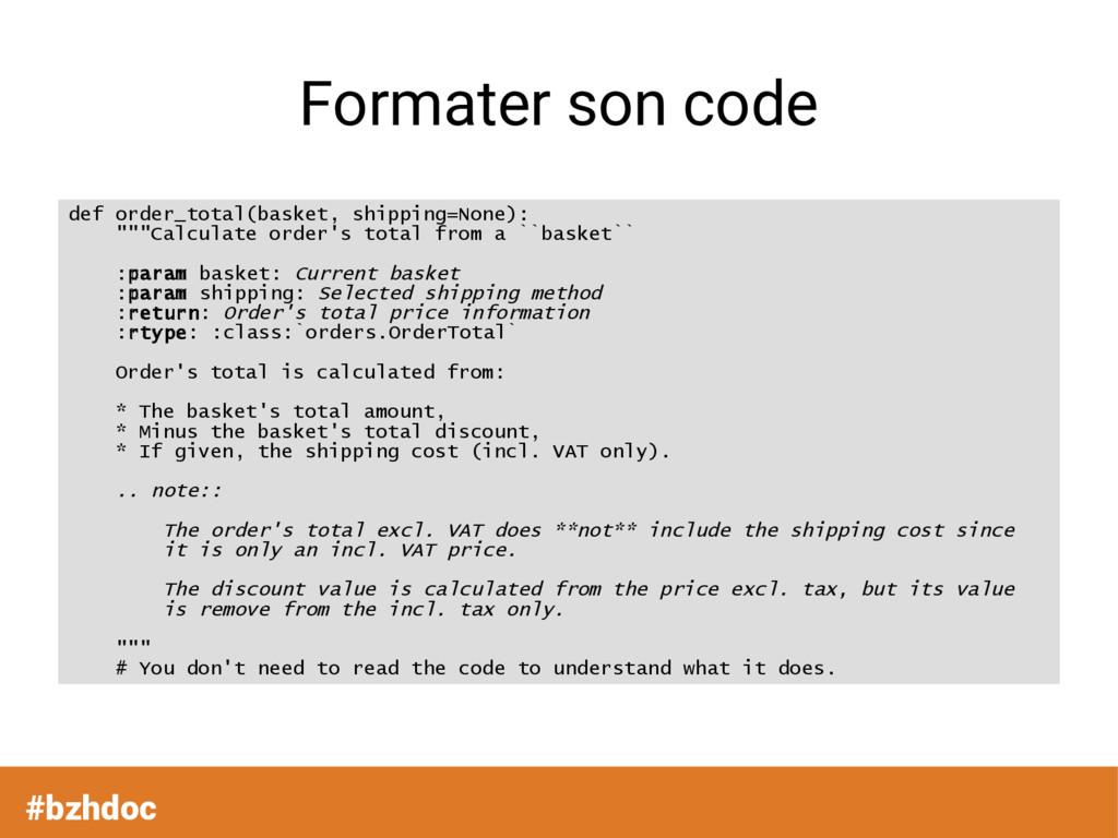 Formater son code def order_total(basket, shipp...