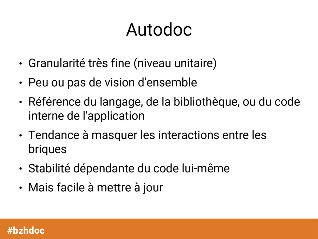 Autodoc ● Granularité très fine (niveau unitair...
