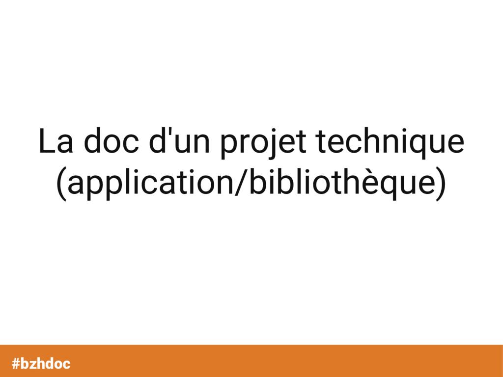 La doc d'un projet technique (application/bibli...