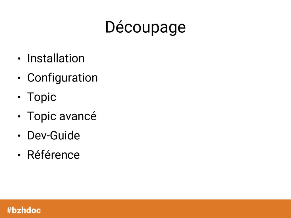 Découpage ● Installation ● Configuration ● Topi...