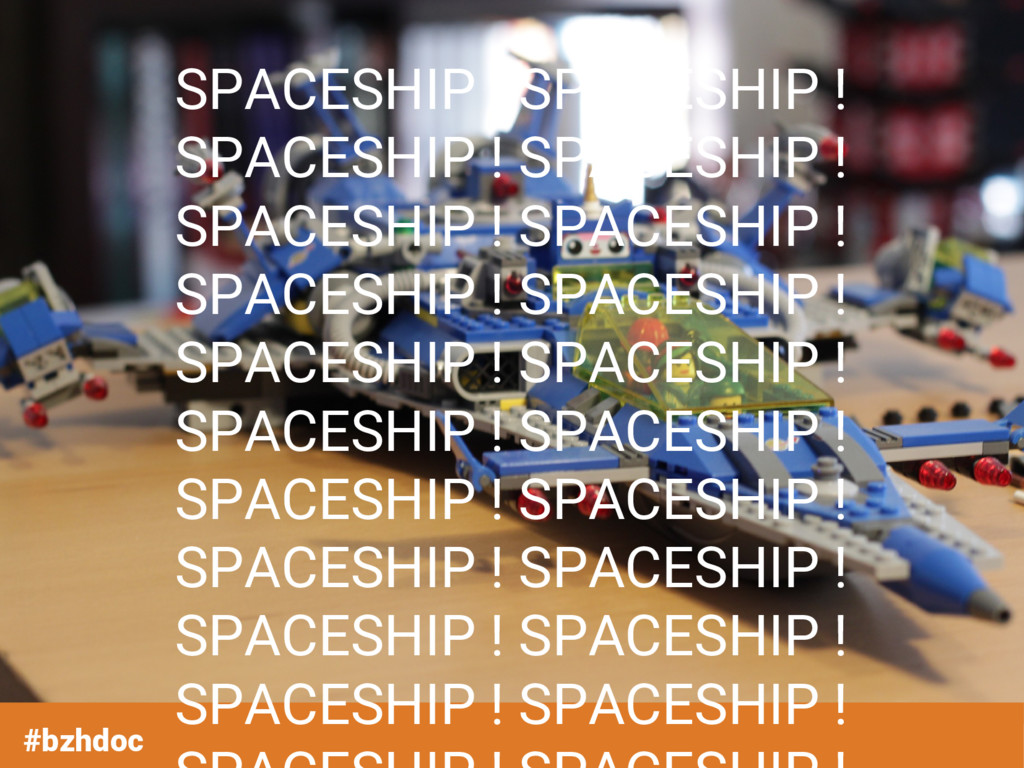 #bzhdoc SPACESHIP ! SPACESHIP ! SPACESHIP ! SPA...