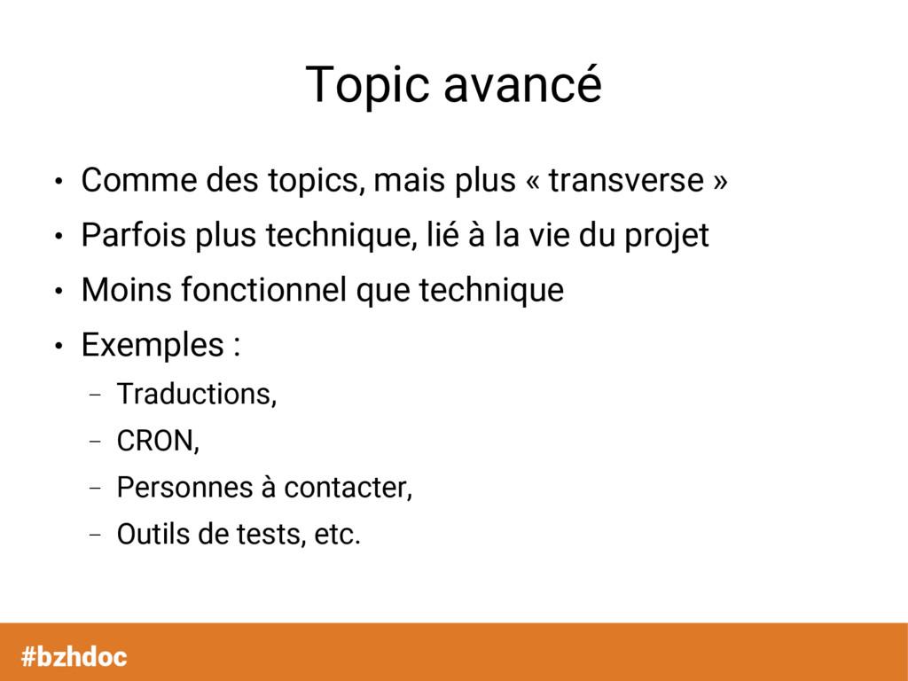 Topic avancé ● Comme des topics, mais plus « tr...